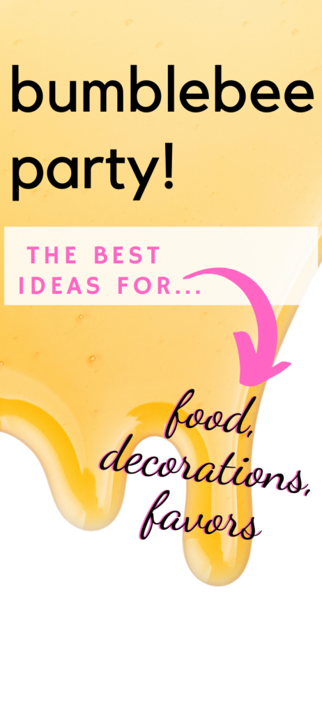 The best ideas for food, decorations, and favors for a bumblebee party.