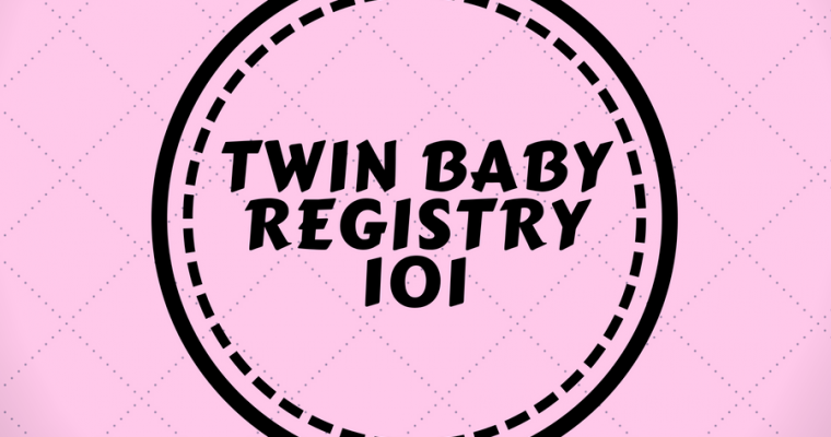 The #1 Twin Baby Gear Registry Checklist