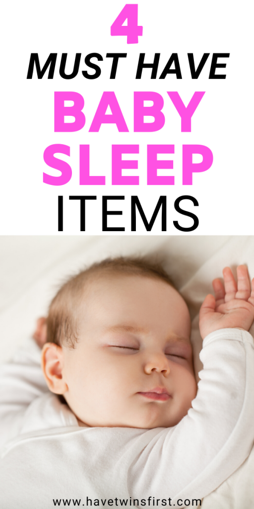 Four must have baby sleep items.