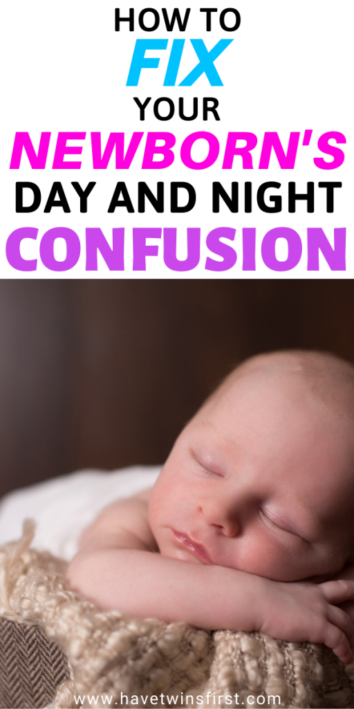 how to fix your newborn's day and night confusion