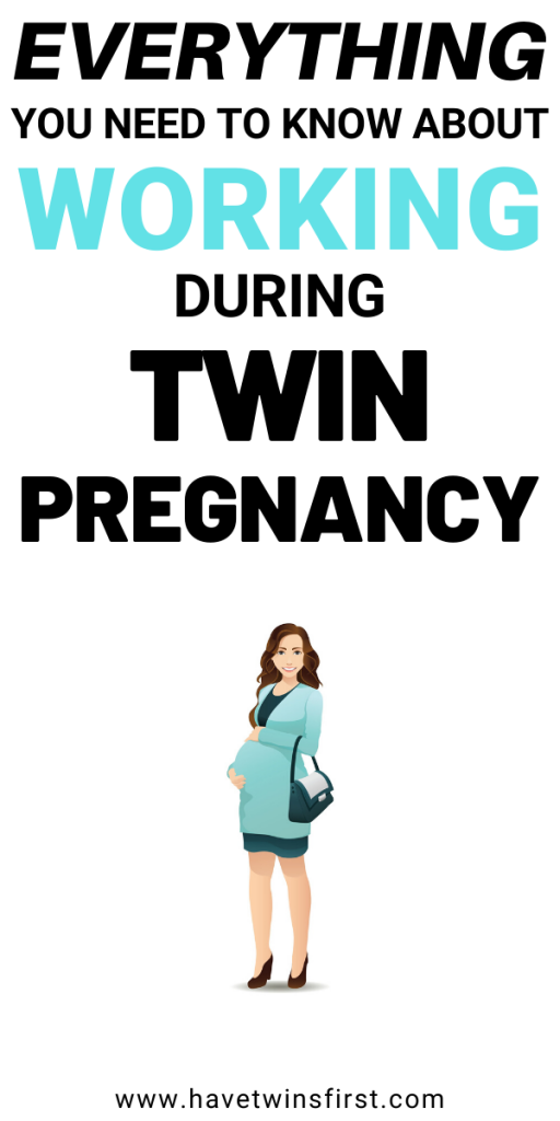 Everything you need to know about working during twin pregnancy.